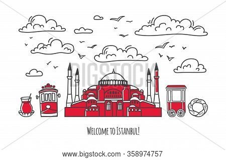 Vector Illustration Welcome To Istanbul. Modern Card Design Travel To Turkey. Famous Turkish Landmar