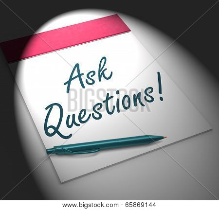 Ask Questions! Notebook Displays Interrogatory Or Investigation