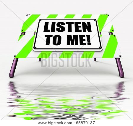 Listen To Me Sign Displays Hearing Listening And Heeding