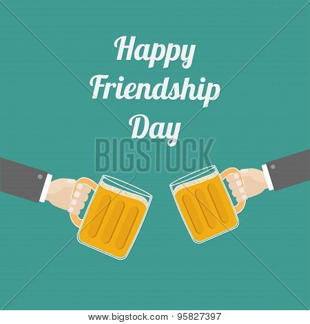 Happy Friendship Day Two Hands And Clink Beer Glasses Mug With Foam Cap Froth Bubble. Flat Design