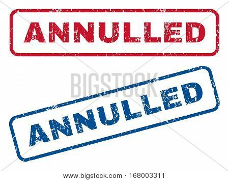 Annulled text rubber seal stamp watermarks. Vector style is blue and red ink caption inside rounded rectangular shape. Grunge design and unclean texture. Blue and red stickers.