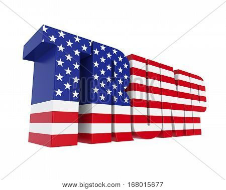 "Word ""TRUMP"" with United States Flag isolated on white background. 3D render"