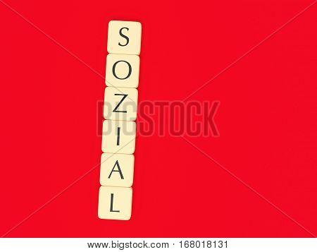 BERLIN GERMANY - FEBRUARY 1 2017: German Politics Concept: Letter Tiles Sozial (Social) 3d illustration