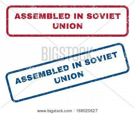 Assembled In Soviet Union text rubber seal stamp watermarks. Vector style is blue and red ink caption inside rounded rectangular banner. Grunge design and unclean texture. Blue and red signs.