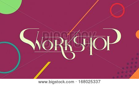 Typography Illustration Featuring the Word Workshop Written Against a Magenta Background