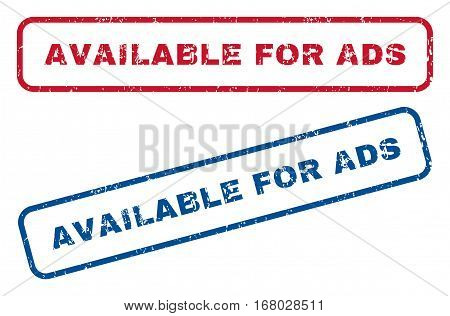 Available For Ads text rubber seal stamp watermarks. Vector style is blue and red ink tag inside rounded rectangular banner. Grunge design and scratched texture. Blue and red emblems.