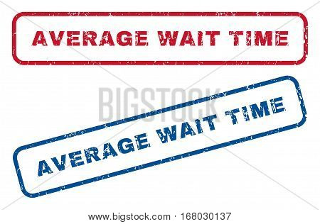 Average Wait Time text rubber seal stamp watermarks. Vector style is blue and red ink caption inside rounded rectangular banner. Grunge design and unclean texture. Blue and red emblems.
