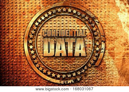 confidential data, 3D rendering, grunge metal stamp