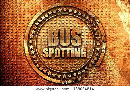 bus spotting, 3D rendering, grunge metal stamp