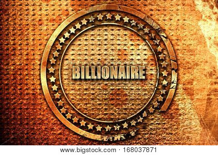 billionaire, 3D rendering, grunge metal stamp