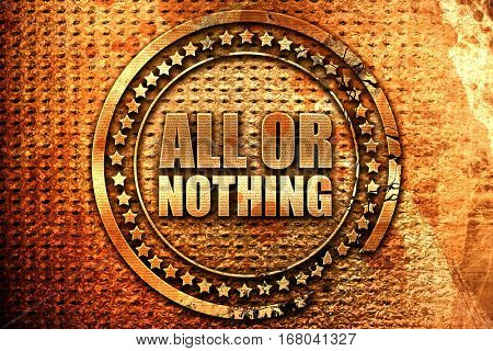 all or nothing, 3D rendering, grunge metal stamp