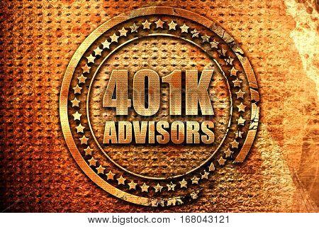 401k advisors, 3D rendering, grunge metal stamp