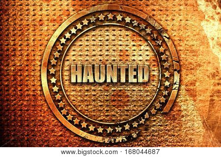 haunted, 3D rendering, grunge metal stamp