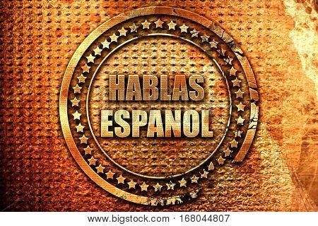 hablas espanol, 3D rendering, grunge metal stamp