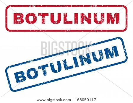 Botulinum text rubber seal stamp watermarks. Vector style is blue and red ink caption inside rounded rectangular shape. Grunge design and scratched texture. Blue and red stickers.