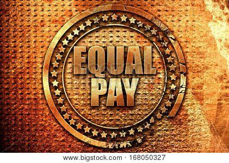 equal pay, 3D rendering, grunge metal stamp