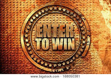 enter to win, 3D rendering, grunge metal stamp