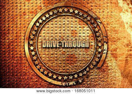 drive through, 3D rendering, grunge metal stamp