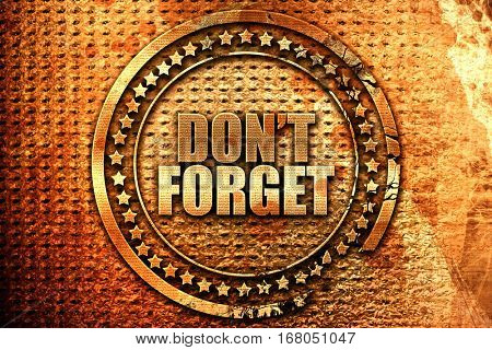 don't forget, 3D rendering, grunge metal stamp