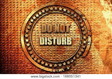 Do not disturb sign, 3D rendering, grunge metal stamp