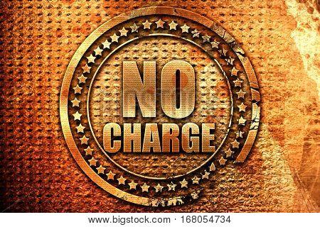no charge, 3D rendering, grunge metal stamp