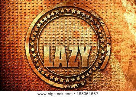 lazy, 3D rendering, grunge metal stamp