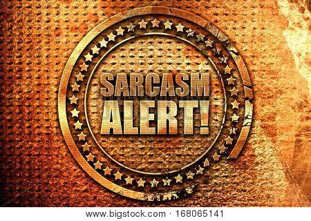 sarcasm alert, 3D rendering, grunge metal stamp