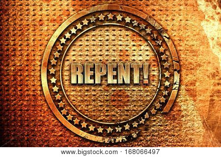 repent, 3D rendering, grunge metal stamp