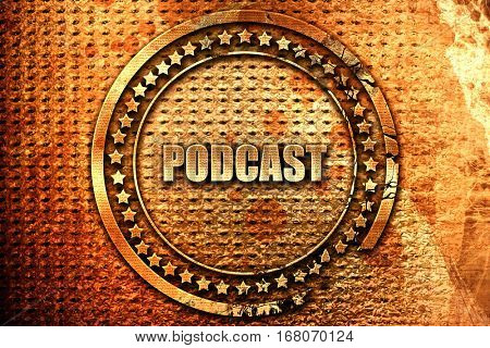 podcast, 3D rendering, grunge metal stamp