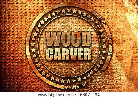 wood carver, 3D rendering, grunge metal stamp