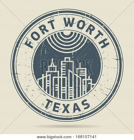 Grunge rubber stamp or label with text Forth Worth Texas written inside vector illustration