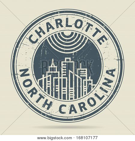 Grunge rubber stamp or label with text Charlotte North Carolina written inside vector illustration