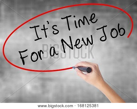 Woman Hand Writing Its Time For A New Job Black Marker Over Transparent Board