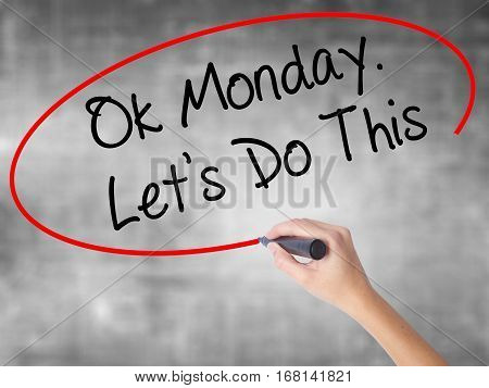 Woman Hand Writing Ok Monday