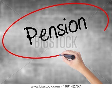 Woman Hand Writing  Pension With Black Marker Over Transparent Board