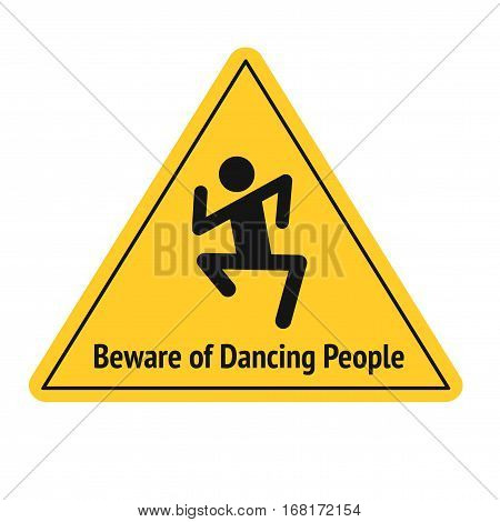 Vector funny road sign for bar or night club. Beware of dancing people. Yellow attention signs. Flat design