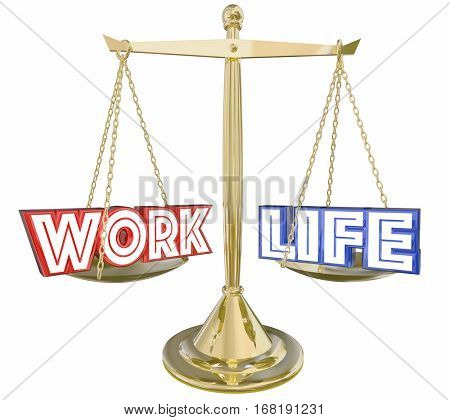 Work Life Balance Take Time Off Words Scale 3d Illustration