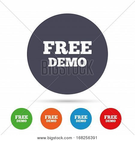 Free Demo sign icon. Demonstration symbol. Round colourful buttons with flat icons. Vector