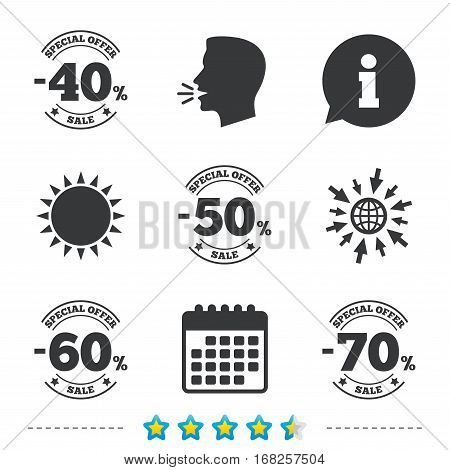 Sale discount icons. Special offer stamp price signs. 40, 50, 60 and 70 percent off reduction symbols. Information, go to web and calendar icons. Sun and loud speak symbol. Vector