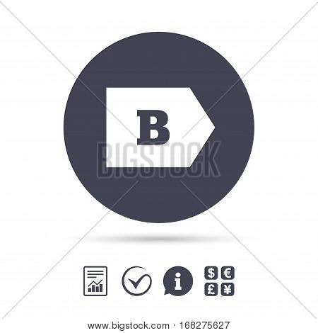 Energy efficiency class B sign icon. Energy consumption symbol. Report document, information and check tick icons. Currency exchange. Vector