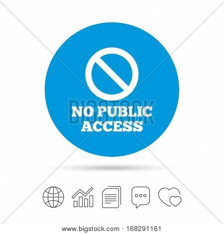 No public access sign icon. Caution stop symbol. Copy files, chat speech bubble and chart web icons. Vector