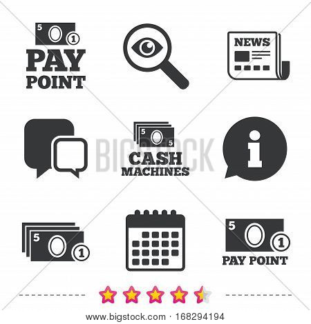Cash and coin icons. Cash machines or ATM signs. Pay point or Withdrawal symbols. Newspaper, information and calendar icons. Investigate magnifier, chat symbol. Vector