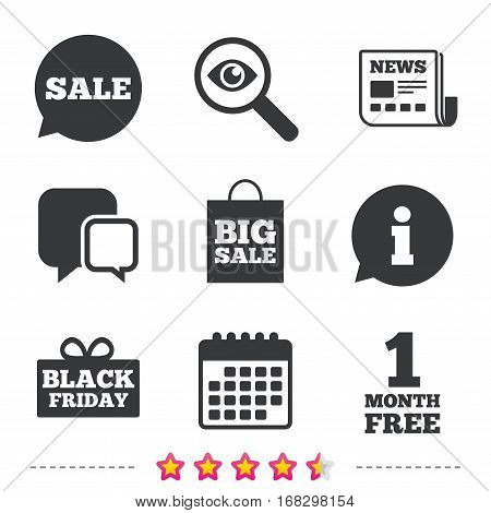 Sale speech bubble icon. Black friday gift box symbol. Big sale shopping bag. First month free sign. Newspaper, information and calendar icons. Investigate magnifier, chat symbol. Vector