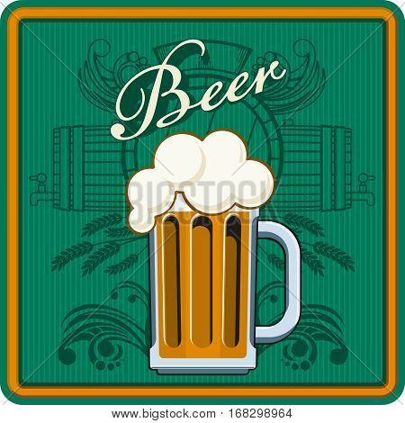 Vector graphics. Beer mug with beer foam, beer label. A glass of green background. It is executed in a retro style. On an abstract background of wheat spikelets, floral motifs, a barrel of beer. It can be used to design a menu, bonfire, beer label.