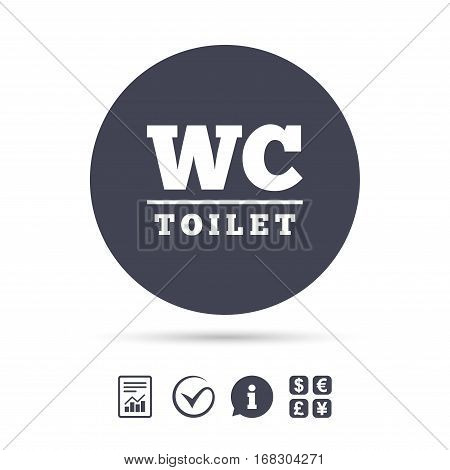 WC Toilet sign icon. Restroom or lavatory symbol. Report document, information and check tick icons. Currency exchange. Vector