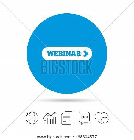 Webinar with arrow sign icon. Web study symbol. Website e-learning navigation. Copy files, chat speech bubble and chart web icons. Vector