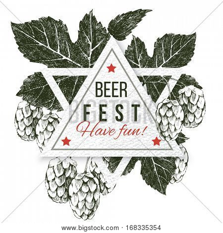 Triangular label with monochrome hand drawn hop plant and type design. Beer fest - have fun