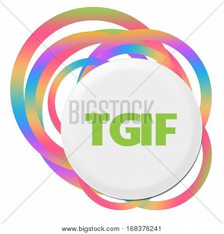 TGIF text alphabets written over colorful background.