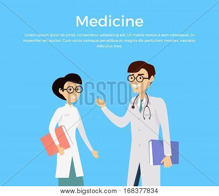 Medicine vector flat design concept. Doctors man and woman in coats with documents communicate and discuss health care. Web banner with speaking medical specialists. Two medical expert on conference.