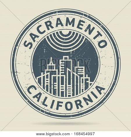 Grunge rubber stamp or label with text Sacramento California written inside vector illustration